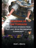 Grandma Vs. the Tornado and Other Stories from The Last Stop Retirement Community