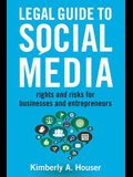Legal Guide to Social Media: Rights and Risks for Businesses and Entrepreneurs