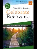 Your First Step to Celebrate Recovery: How God Can Heal Your Life