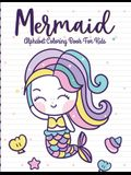 Mermaid Alphabet Coloring Book For Kids: For Kids Ages 4-8 - Sea Creatures - Learning Activity Books