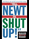 Tell Newt to Shut Up!: Prizewinning Washington Post Journalists Reveal How Reality Gagged the Gingrich Revolution