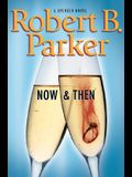 Now and Then (Spenser Mystery)