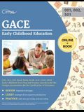 GACE Early Childhood Education (001, 002; 501) Exam Study Guide 2019-2020: GACE Early Childhood Test Prep and Practice Questions for the Georgia Asses