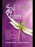 Soul Models: Transformative Stories of Courage & Compassion That Will Change Your Life