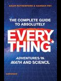 The Complete Guide to Absolutely Everything (Abridged): Adventures in Math and Science