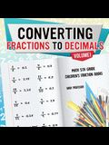 Converting Fractions to Decimals Volume I - Math 5th Grade - Children's Fraction Books