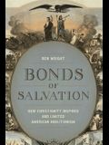 Bonds of Salvation: How Christianity Inspired and Limited American Abolitionism