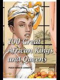 100 Great African Kings and Queens ( Volume 1 ): Contesting for glory and empire