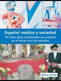 Espanol Medico y Sociedad: Un Libro Para Estudiantes de Espanol En El Tercer Ano de Estudios