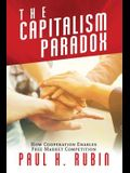 The Capitalism Paradox: How Cooperation Enables Free Market Competition
