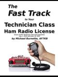 The Fast Track to Your Technician Class Ham Radio License: Covers all FCC Technician Class Exam Questions July 1, 2018 until June 30, 2022
