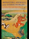 Monsters, Animals, and Other Worlds: A Collection of Short Medieval Japanese Tales