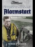 Alarmstart: The German Fighter Pilot's Experience in the Second World War: Northwestern Europe - From the Battle of Britain to the Battle of Germany