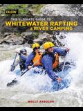 The Ultimate Guide to Whitewater Rafting and River Camping