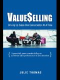 ValueSelling: Driving Up Sales One Conversation At A Time