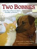 The Two Bobbies: A True Story of Hurricane Katrina, Friendship, and Survival