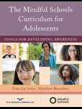 The Mindful Schools Curriculum for Adolescents: Tools for Developing Awareness