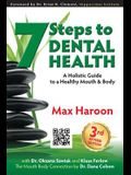 7 Steps to Dental Health: A Holistic Guide to a Healthy Mouth and Body