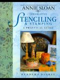 Annie Sloan Decorative Stenciling and Stamping: A Practical Guide