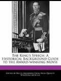 The King's Speech: A Historical Background Guide to the Award-Winning Movie