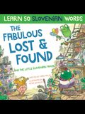 The Fabulous Lost & Found and the little Slovenian mouse: Laugh as you learn 50 Slovenian words with this fun, heartwarming bilingual English Slovenia