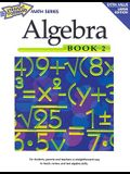 Algebra, Book 2 (Straight Forward Math Series)