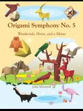 Origami Symphony No. 5: Woodwinds, Horns, and a Moose