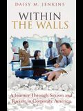 Within the Walls: A Journey Through Sexism and Racism in Corporate America