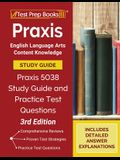 Praxis English Language Arts Content Knowledge Study Guide: Praxis 5038 Study Guide and Practice Test Questions [3rd Edition]