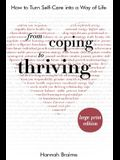 From Coping to Thriving [LARGE PRINT EDITION]: How to Turn Self-Care Into a Way of Life