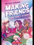 Making Friends: Third Time's a Charm (Making Friends #3), 3