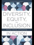 Diversity, Equity, and Inclusion in Action