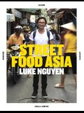 Luke Nguyen's Street Food Asia: Saigon, Bangkok, Kuala Lumpur, Jakarta