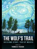 The Wolf's Trail: An Ojibwe Story, Told by Wolves