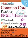 Common Core Practice - 8th Grade English Language Arts: Workbooks to Prepare for the Parcc or Smarter Balanced Test