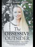 The Obsessive Outsider: One woman's journey from severe Obsessive-Compulsive Disorder to a life lived abundantly