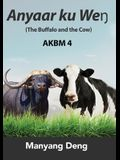The Buffalo and the Cow (Anyaar ku Weŋ) is the fourth book of AKBM kids' books.