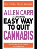 Allen Carr: The Easy Way to Quit Cannabis: Free Yourself to Get Your Clarity and Purpose Back