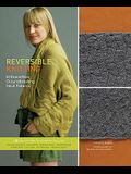 Reversible Knitting: 50 Brand-New, Groundbreaking Stitch Patterns + 20 Projects from Top Designers