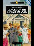 Adoniram Judson: Danger on the Streets of Gold