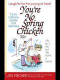 You're No Spring Chicken