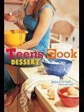 Teens Cook Dessert: [a Baking Book]