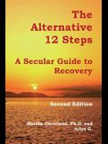 The Alternative 12 Steps: A Secular Guide To Recovery