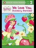 We Love You, Strawberry Shortcake!