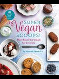 Super Vegan Scoops!: Plant-Based Ice Cream for Everyone