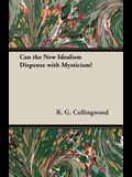 Can the New Idealism Dispense with Mysticism?