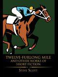 Twelve-Furlong Mile and Other Works of Short Fiction