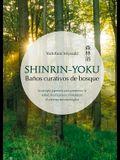 Shinrin-Yoku: Baños Curativos de Bosque