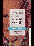 La Misin de Sigmund Freud: Su Personalidad E Influencia