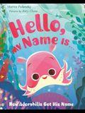 Hello, My Name Is . . .: How Adorabilis Got His Name